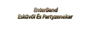 Enterband party zenekar esküvői zenekar rendezvény zenekar
